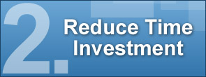 Reduce Time Investment